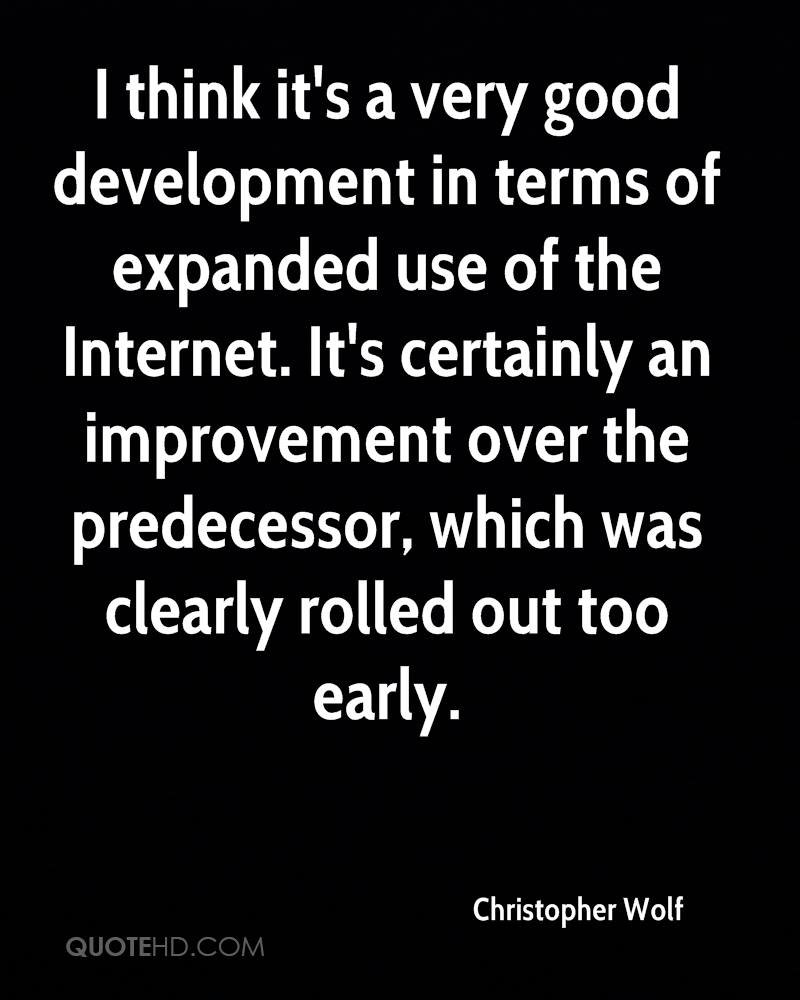 I think it's a very good development in terms of expanded use of the Internet. It's certainly an improvement over the predecessor, which was clearly rolled out too early.