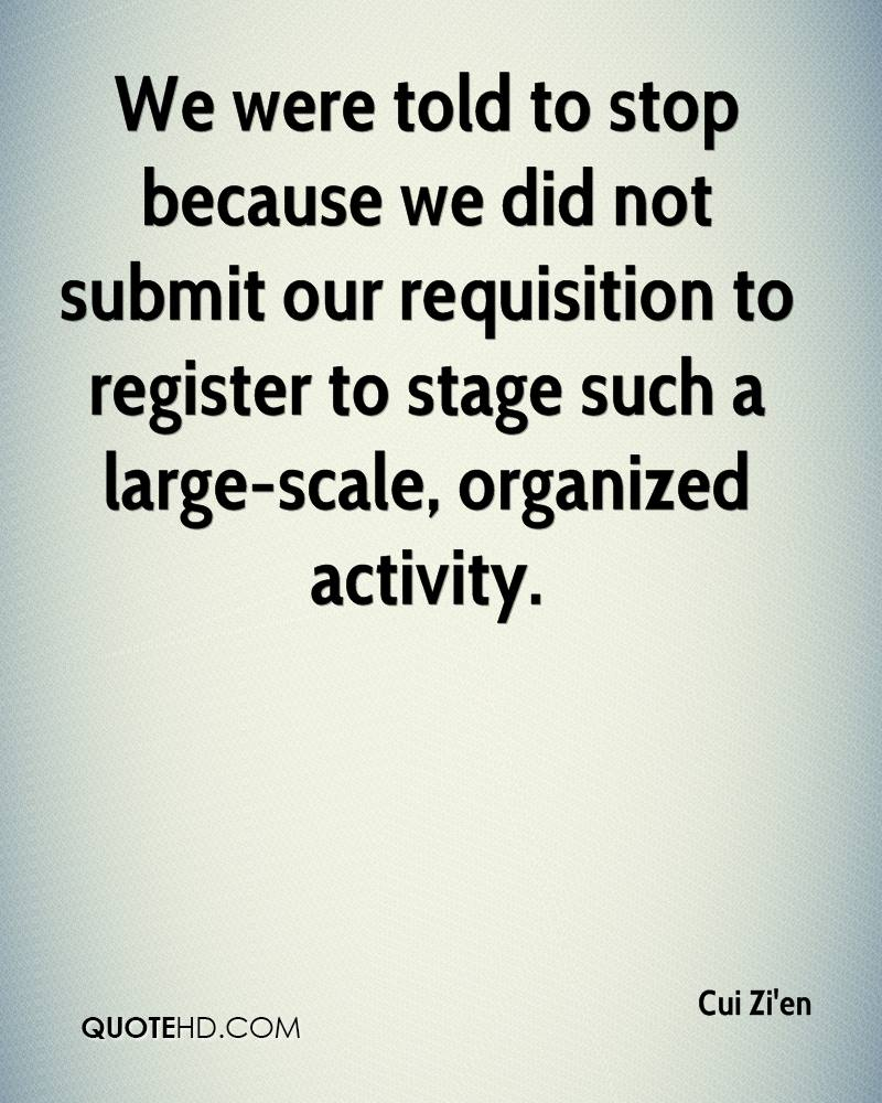 We were told to stop because we did not submit our requisition to register to stage such a large-scale, organized activity.