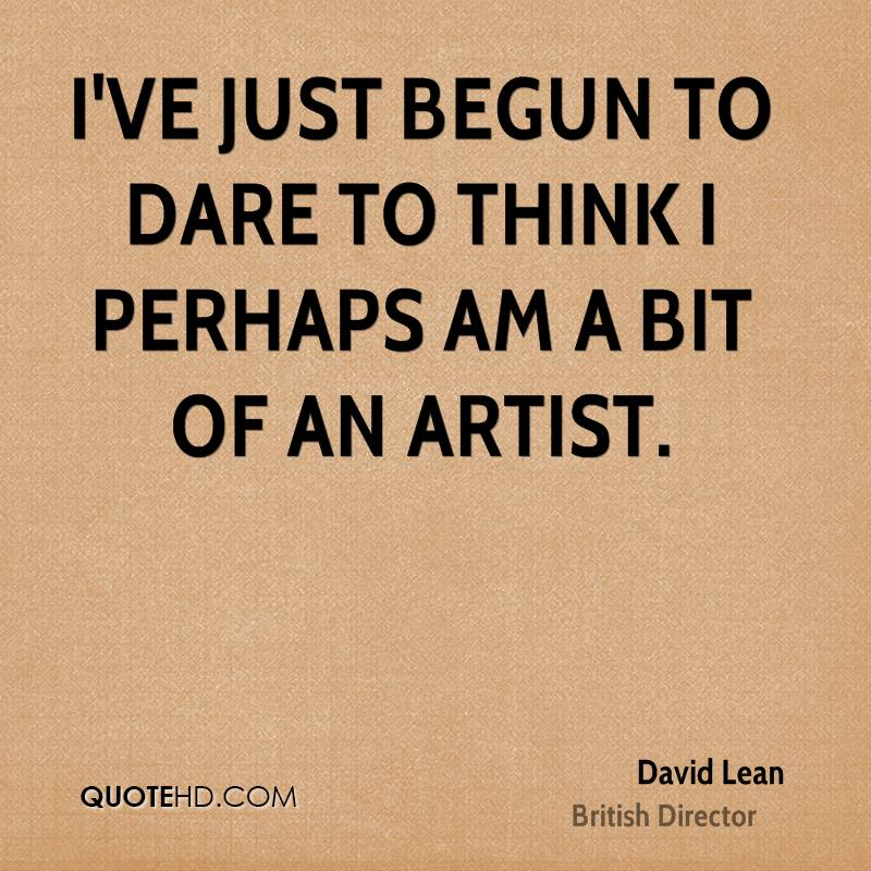 Dare Quotes: David Lean Quotes