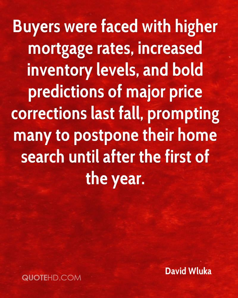 Mortgage Quote David Wluka Quotes  Quotehd
