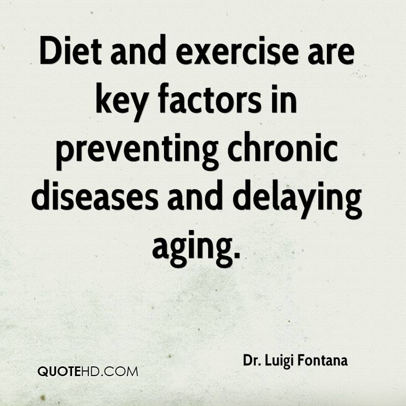 Diet and exercise are key factors in preventing chronic diseases and delaying aging.