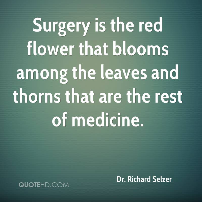 dr richard selzer quotes quotehd