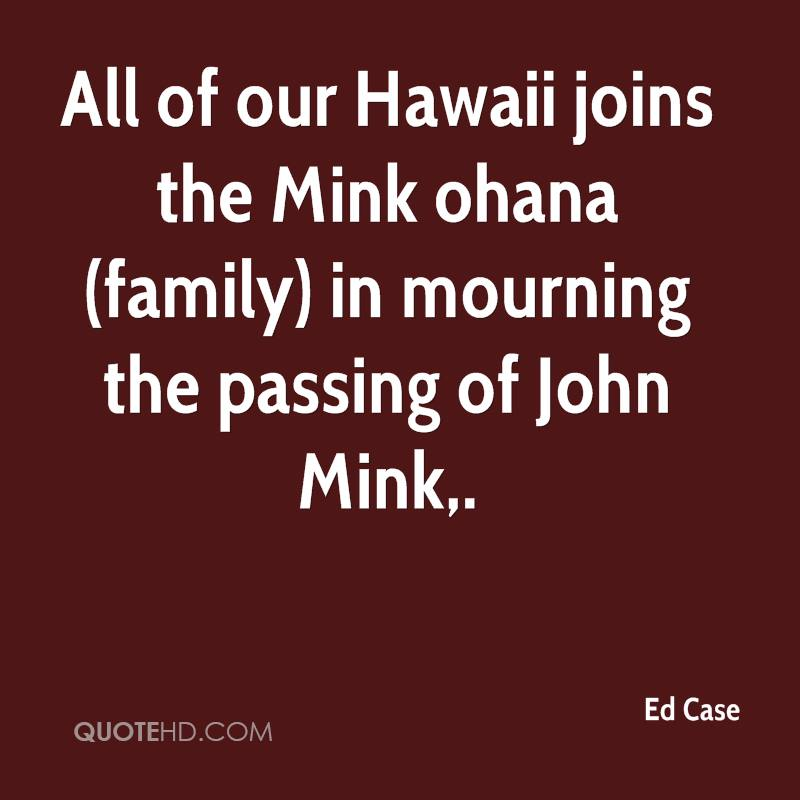 All of our Hawaii joins the Mink ohana (family) in mourning the passing of John Mink.