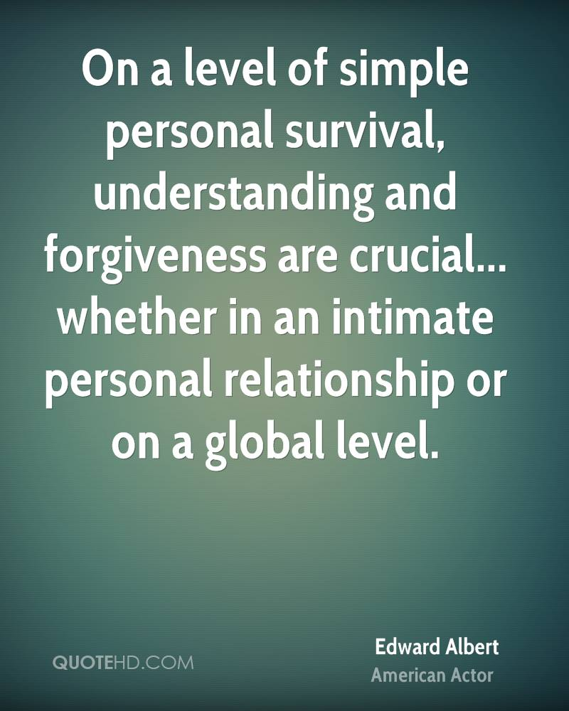 Survival Quotes Edward Albert Forgiveness Quotes  Quotehd
