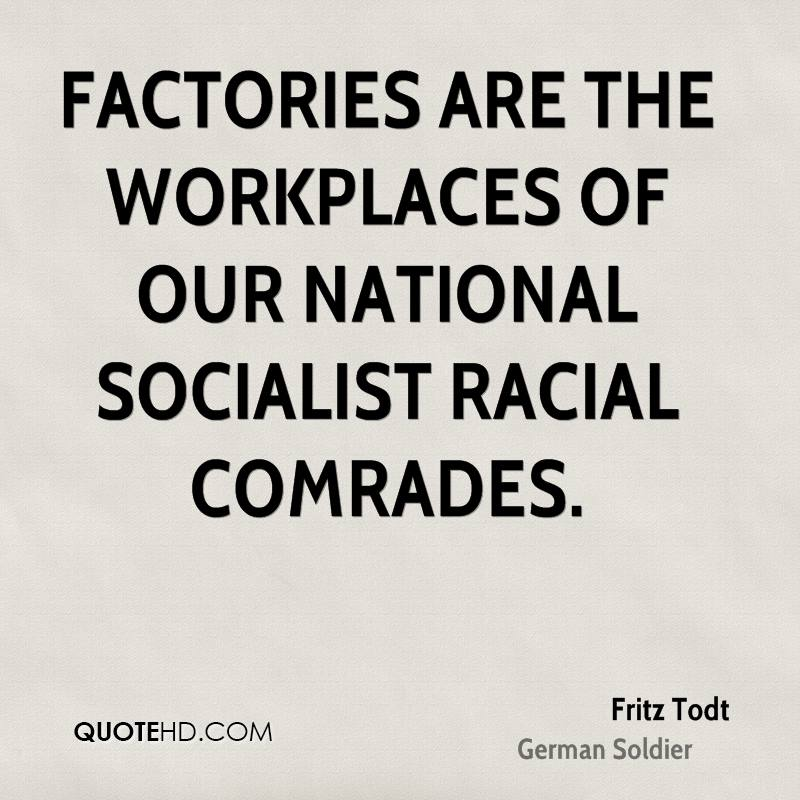 Factories are the workplaces of our National Socialist racial comrades.