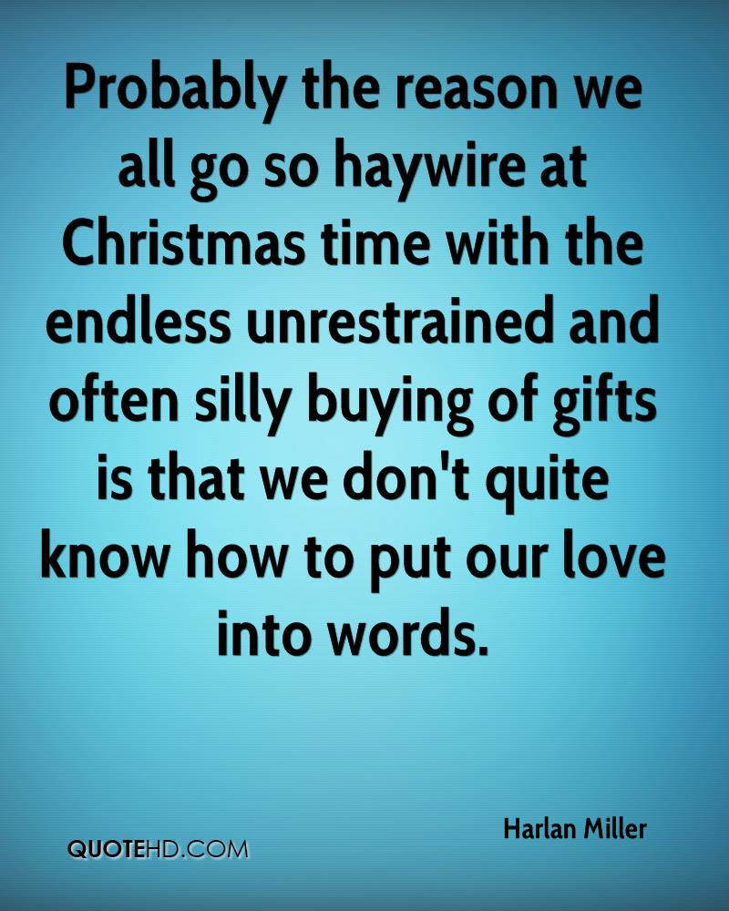 Probably The Reason We All Go So Haywire At Christmas Time With The Endless  Unrestrained And