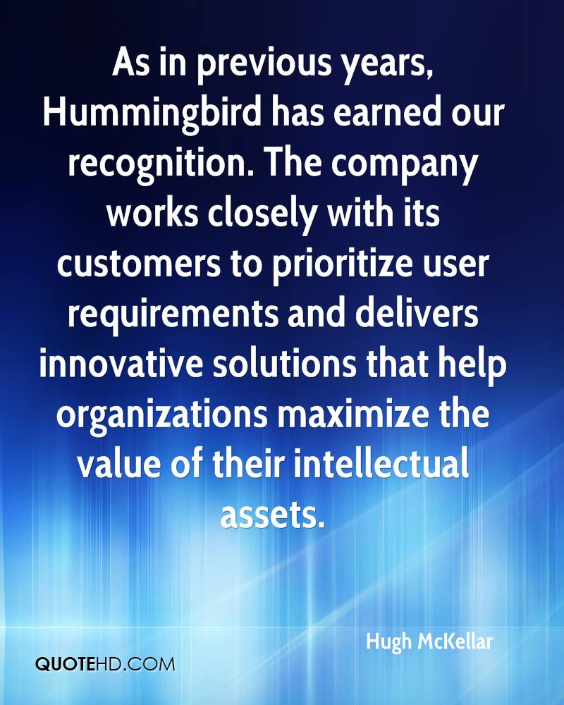 As in previous years, Hummingbird has earned our recognition. The company works closely with its customers to prioritize user requirements and delivers innovative solutions that help organizations maximize the value of their intellectual assets.