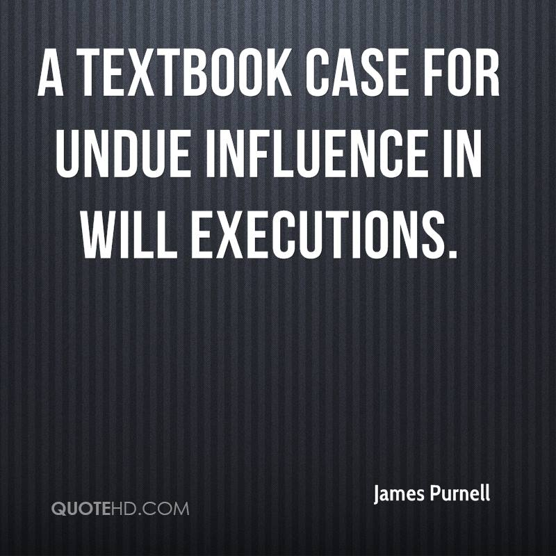 a textbook case for undue influence in will executions.