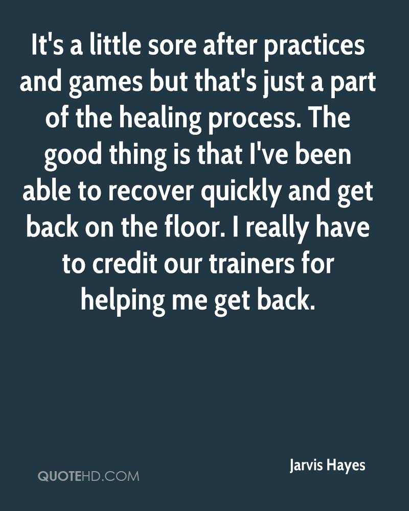 It's a little sore after practices and games but that's just a part of the healing process. The good thing is that I've been able to recover quickly and get back on the floor. I really have to credit our trainers for helping me get back.