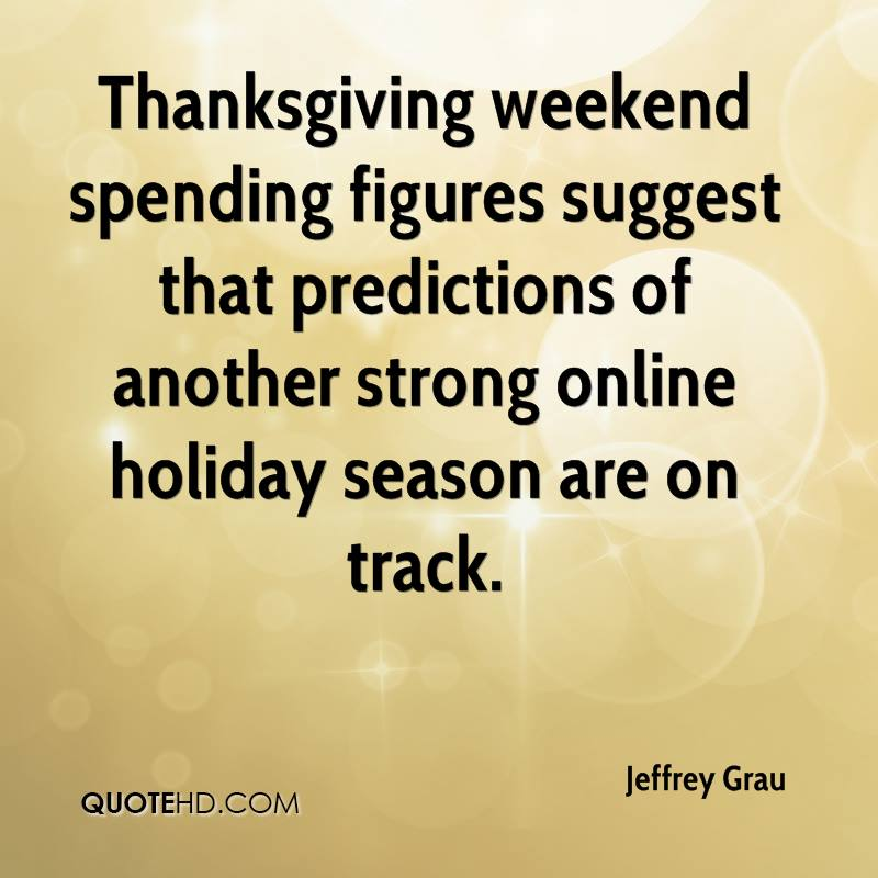 Thanksgiving weekend spending figures suggest that predictions of another strong online holiday season are on track.