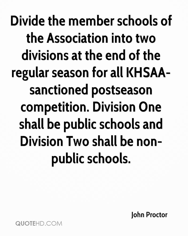 Divide the member schools of the Association into two divisions at the end of the regular season for all KHSAA-sanctioned postseason competition. Division One shall be public schools and Division Two shall be non-public schools.