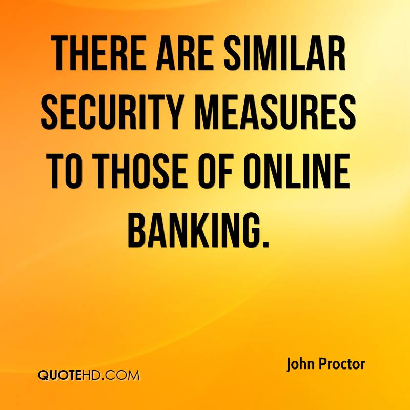 There are similar security measures to those of online banking.
