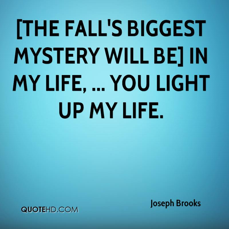 the falls biggest mystery will be in my life you