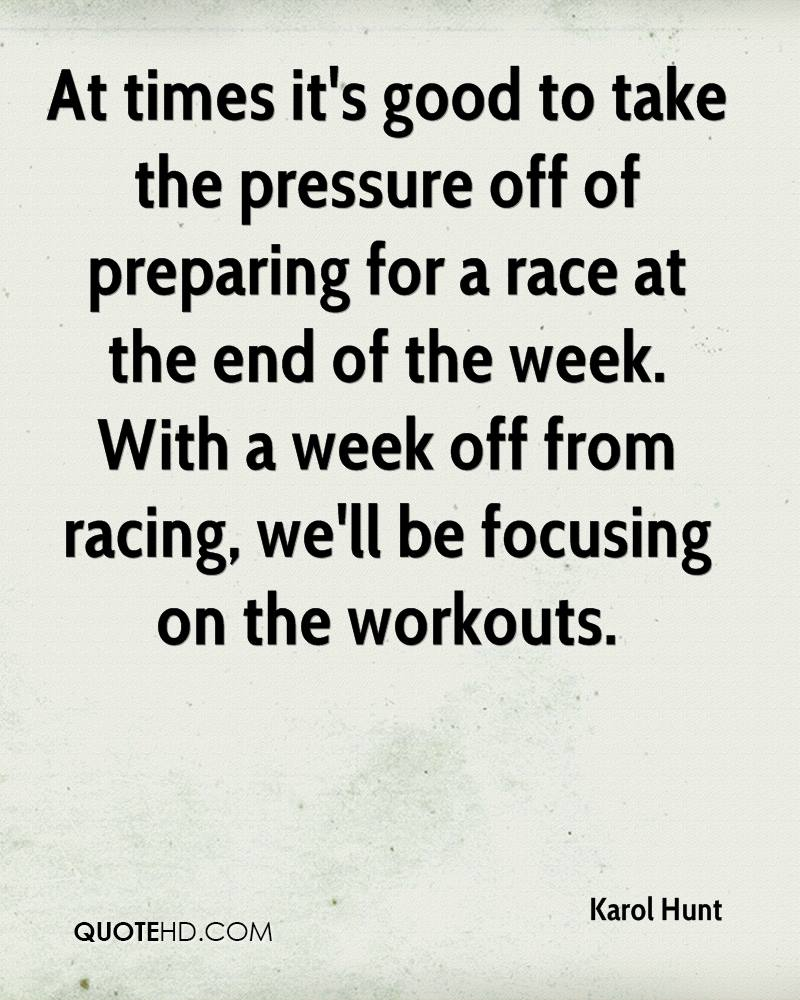At times it's good to take the pressure off of preparing for a race at the end of the week. With a week off from racing, we'll be focusing on the workouts.