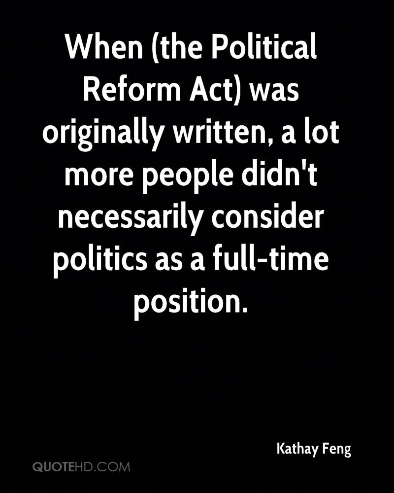 When (the Political Reform Act) was originally written, a lot more people didn't necessarily consider politics as a full-time position.