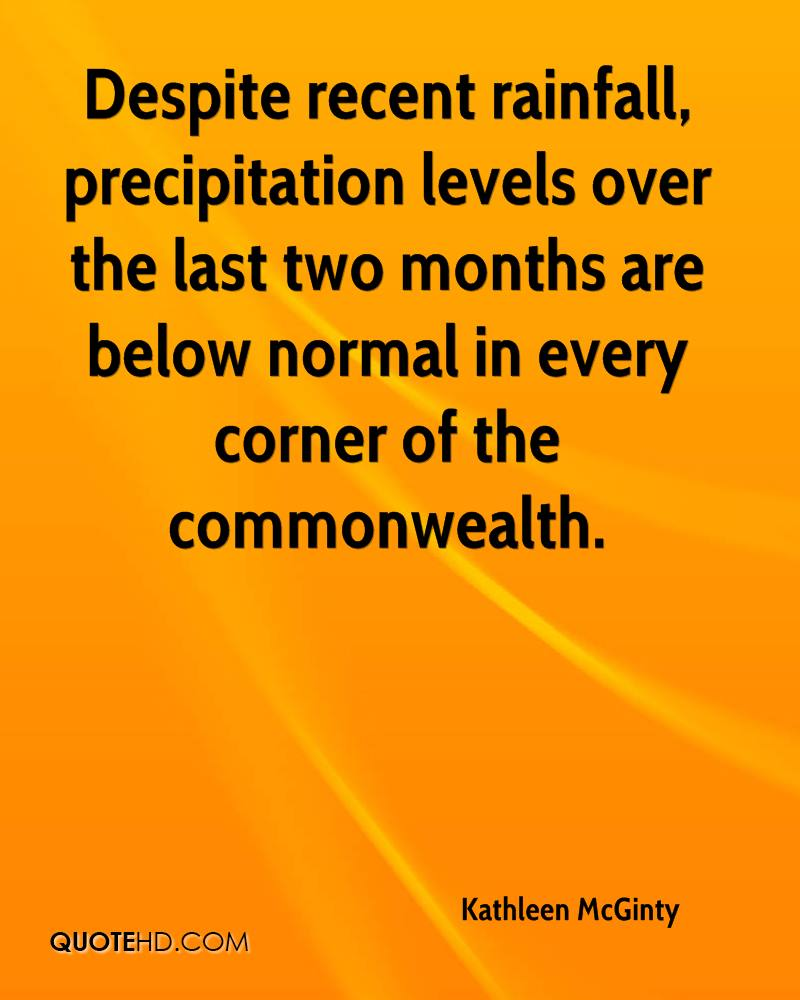 Despite recent rainfall, precipitation levels over the last two months are below normal in every corner of the commonwealth.