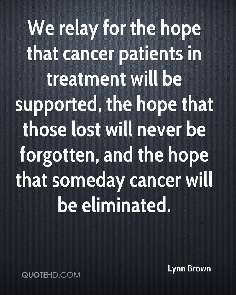 Quotes For Cancer Patients Lynn Brown Quotes  Quotehd