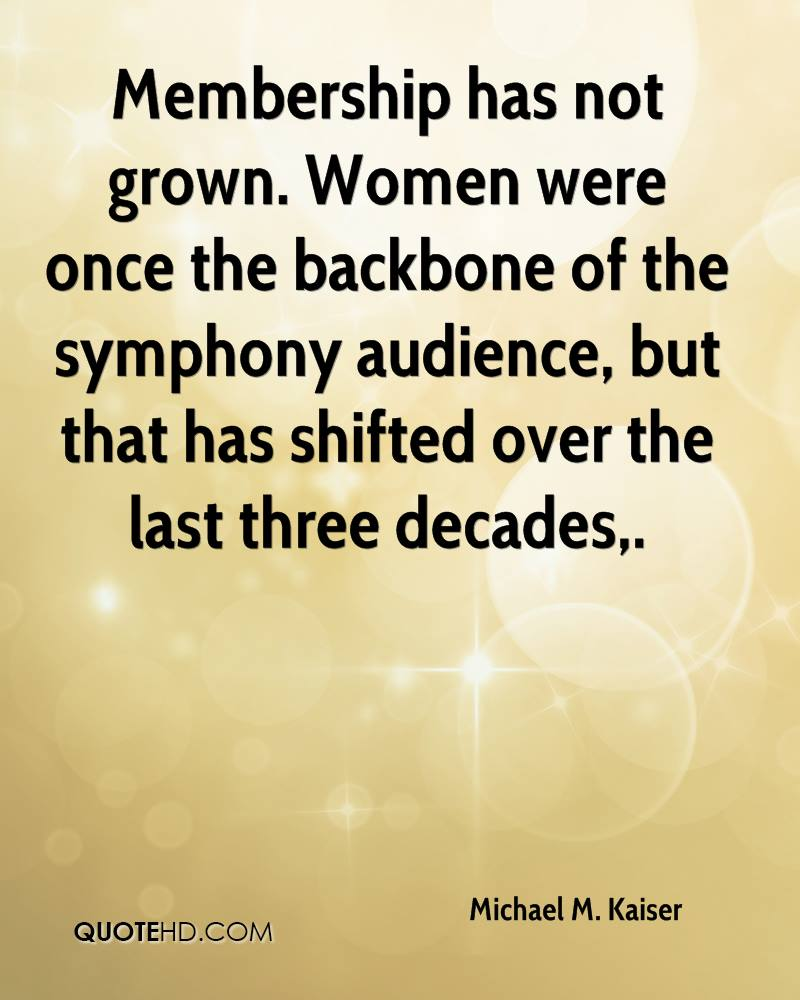 Membership has not grown. Women were once the backbone of the symphony audience, but that has shifted over the last three decades.