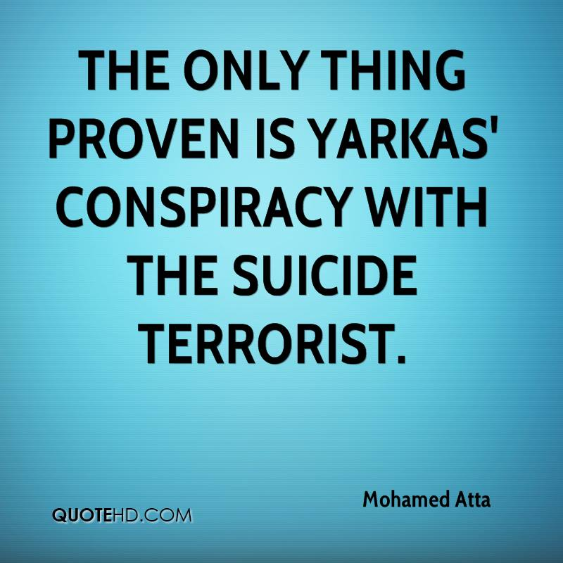 The only thing proven is Yarkas' conspiracy with the suicide terrorist.