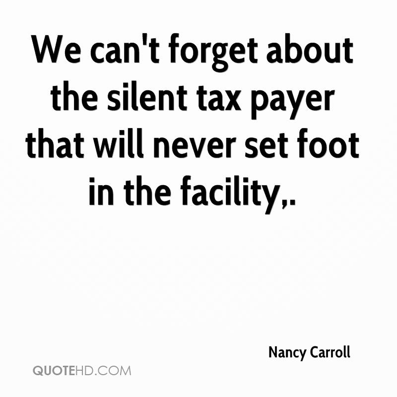 We can't forget about the silent tax payer that will never set foot in the facility.