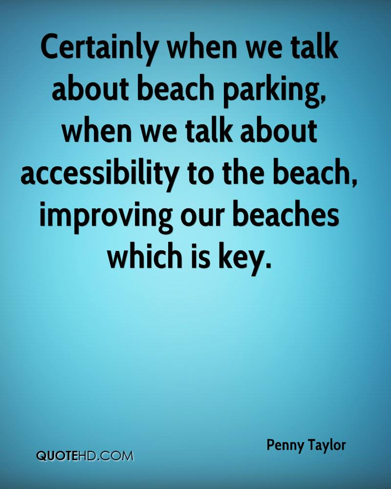 Certainly when we talk about beach parking, when we talk about accessibility to the beach, improving our beaches which is key.