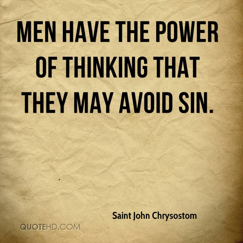Men have the power of thinking that they may avoid sin.