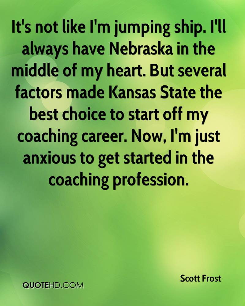scott frost quotes quotehd it s not like i m jumping ship i ll always have nebraska in