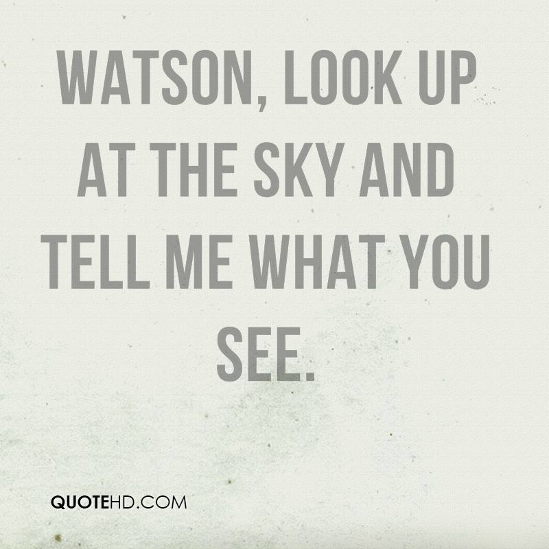 Watson, look up at the sky and tell me what you see.