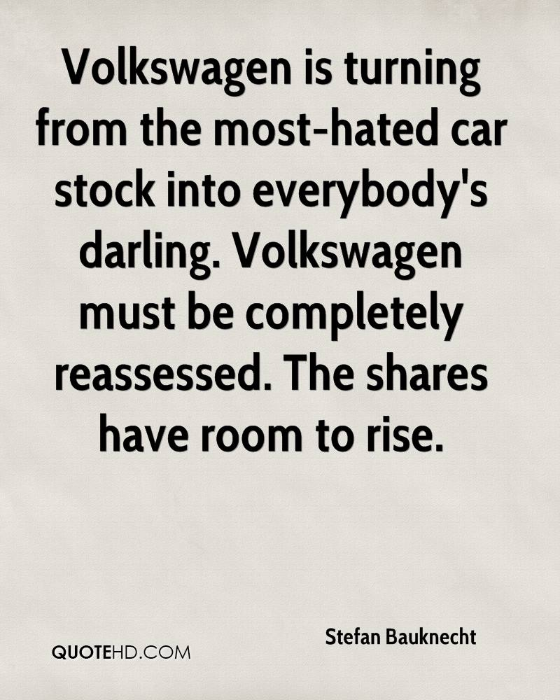 Volkswagen is turning from the most-hated car stock into everybody's darling. Volkswagen must be completely reassessed. The shares have room to rise.