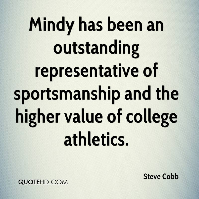 Mindy has been an outstanding representative of sportsmanship and the higher value of college athletics.