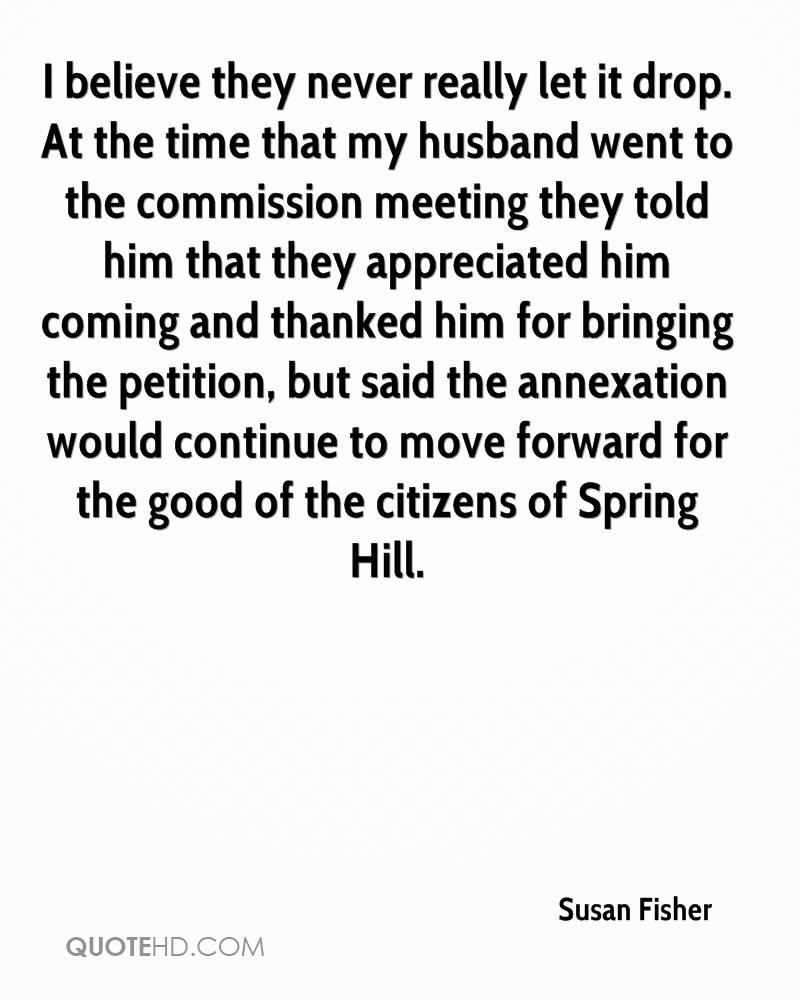 I believe they never really let it drop. At the time that my husband went to the commission meeting they told him that they appreciated him coming and thanked him for bringing the petition, but said the annexation would continue to move forward for the good of the citizens of Spring Hill.