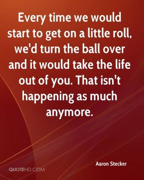 Every time we would start to get on a little roll, we'd turn the ball over and it would take the life out of you. That isn't happening as much anymore.