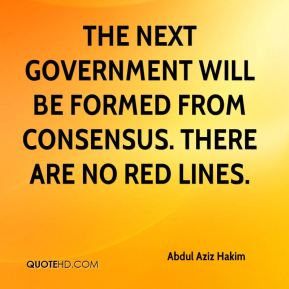 The next government will be formed from consensus. There are no red lines.