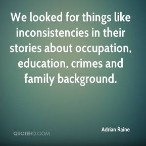 We looked for things like inconsistencies in their stories about occupation, education, crimes and family background.