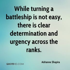 Adrianne Shapira - While turning a battleship is not easy, there is clear determination and urgency across the ranks.