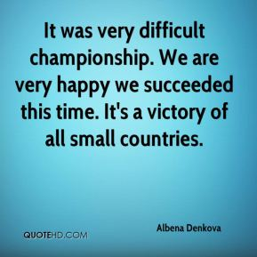 Albena Denkova - It was very difficult championship. We are very happy we succeeded this time. It's a victory of all small countries.