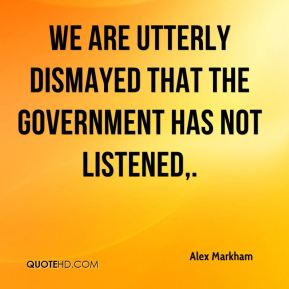 Alex Markham - We are utterly dismayed that the government has not listened.