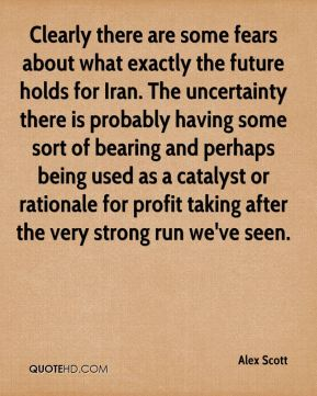 Clearly there are some fears about what exactly the future holds for Iran. The uncertainty there is probably having some sort of bearing and perhaps being used as a catalyst or rationale for profit taking after the very strong run we've seen.