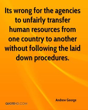 Andrew George - Its wrong for the agencies to unfairly transfer human resources from one country to another without following the laid down procedures.