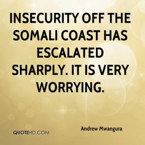 Andrew Mwangura - Insecurity off the Somali coast has escalated sharply. It is very worrying.