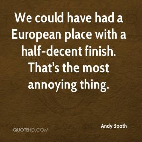 Andy Booth - We could have had a European place with a half-decent finish. That's the most annoying thing.