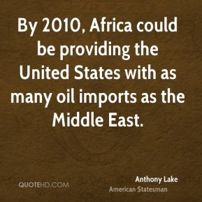 By 2010, Africa could be providing the United States with as many oil imports as the Middle East.