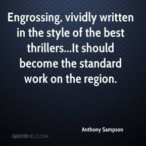 Anthony Sampson - Engrossing, vividly written in the style of the best thrillers...It should become the standard work on the region.