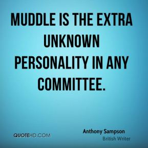 Anthony Sampson - Muddle is the extra unknown personality in any committee.