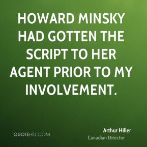 Howard Minsky had gotten the script to her agent prior to my involvement.
