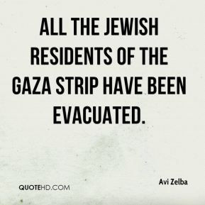 Avi Zelba - All the Jewish residents of the Gaza Strip have been evacuated.