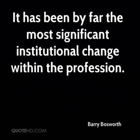It has been by far the most significant institutional change within the profession.