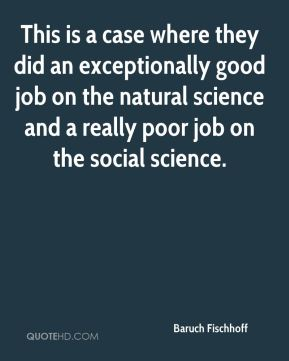 This is a case where they did an exceptionally good job on the natural science and a really poor job on the social science.