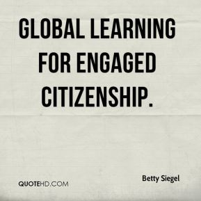 Betty Siegel - Global Learning for Engaged Citizenship.