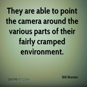 They are able to point the camera around the various parts of their fairly cramped environment.